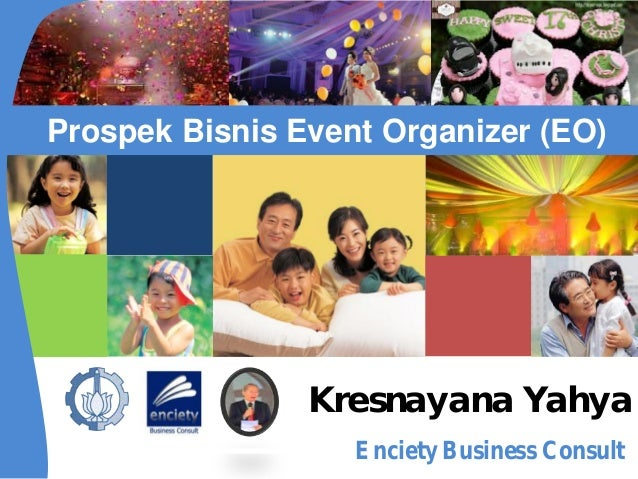 Prospek Bisnis Event Organizer (EO) Kresnayana Yahya Enciety Business Consult