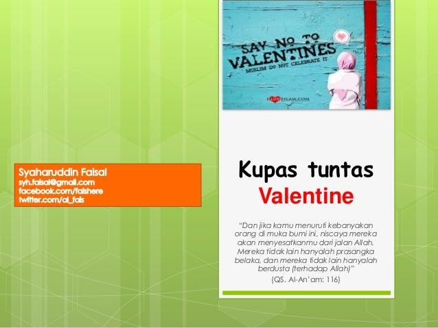 """Kupas tuntas  Valentine  """"Dan jika kamu menuruti kebanyakan  orang di muka bumi ini, niscaya mereka  akan menyesatkanmu da..."""