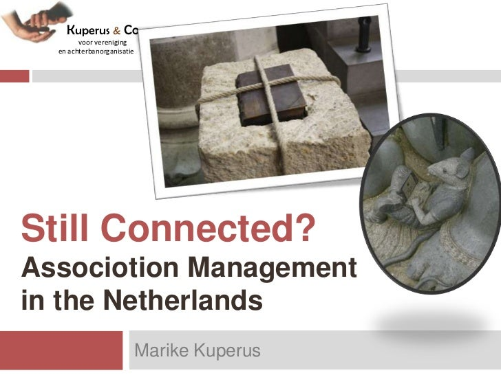 Kuperus & Co        voor vereniging  en achterbanorganisatieStill Connected?Associotion Managementin the Netherlands      ...