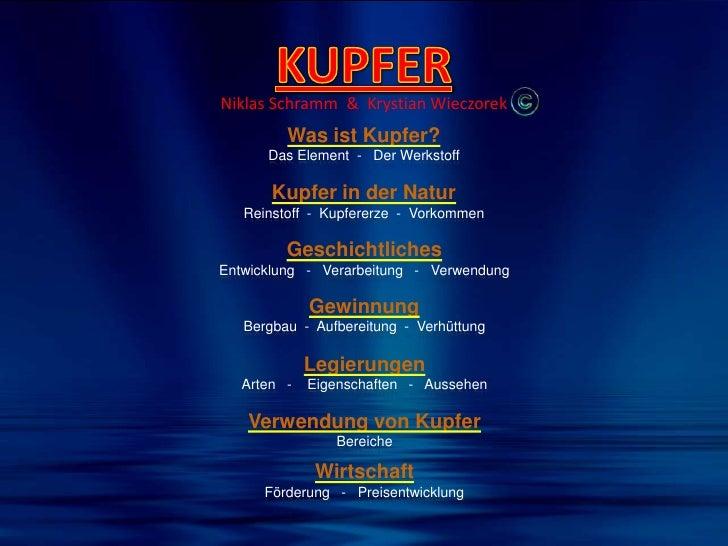 Niklas Schramm & Krystian Wieczorek         Was ist Kupfer?      Das Element - Der Werkstoff       Kupfer in der Natur   R...