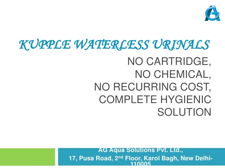 Kupple Waterless Urinals<br />No cartridge,no chemical,no recurring cost,complete hygienic solution<br />AG Aqua Solutions...