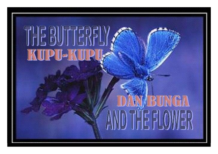 Once there was a man w ho asked God forAlkisah seseorang memohon kepada Tuhan agardiberikan     a flower....     sekuntum ...