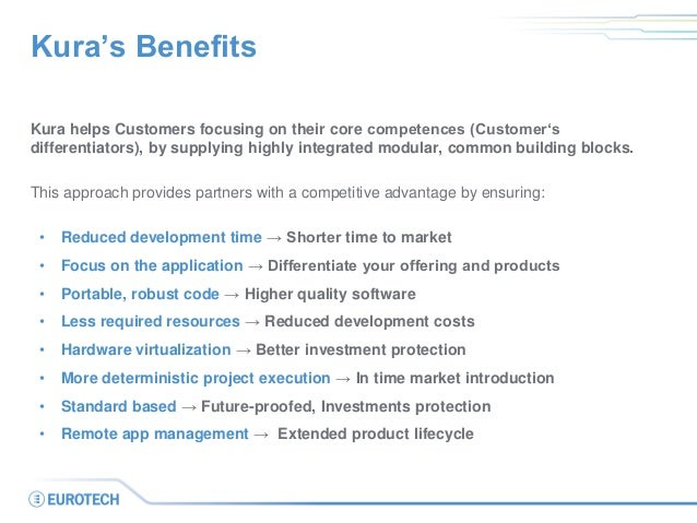 Kura's Benefits  Kura helps Customers focusing on their core competences (Customer's differentiators), by supplying highly...