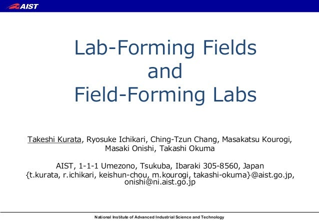 National Institute of Advanced Industrial Science and Technology Lab-Forming Fields and Field-Forming Labs Takeshi Kurata,...