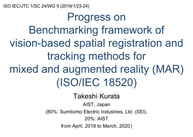 Progress on Benchmarking framework of vision-based spatial registration and tracking methods for mixed and augmented reali...