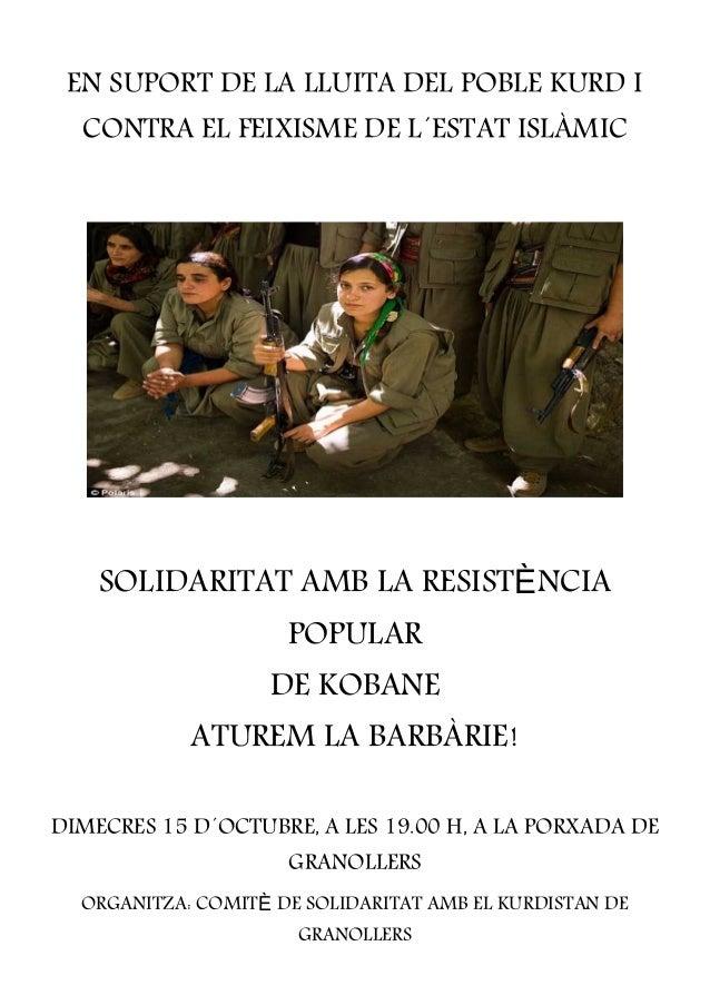 EN SUPORT DE LA LLUITA DEL POBLE KURD I  CONTRA EL FEIXISME DE L´ESTAT ISLÀMIC  SOLIDARITAT AMB LA RESISTÈNCIA  POPULAR  D...