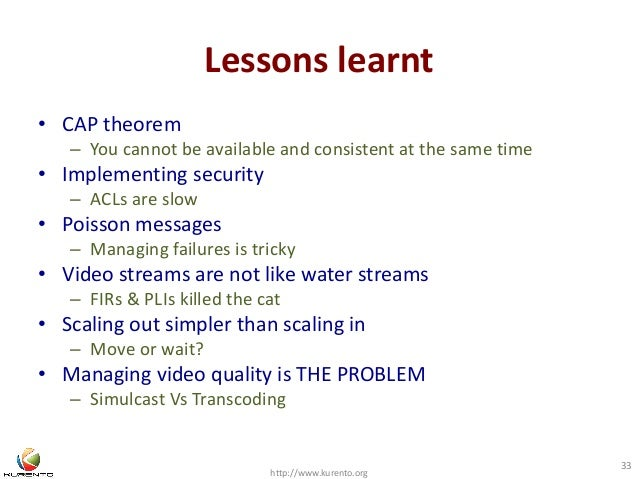 Lessons learnt  • CAP theorem  – You cannot be available and consistent at the same time  • Implementing security  – ACLs ...