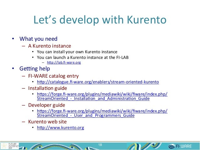 Let's  develop  with  Kurento   • What  you  need   – A  Kurento  instance   • You  can  instal...