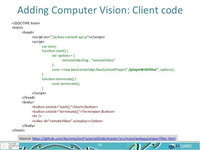 "Adding  Computer  Vision:  Client  code   24 <!DOCTYPE  html>   <html>   <head>   <script  src=""./js/k..."