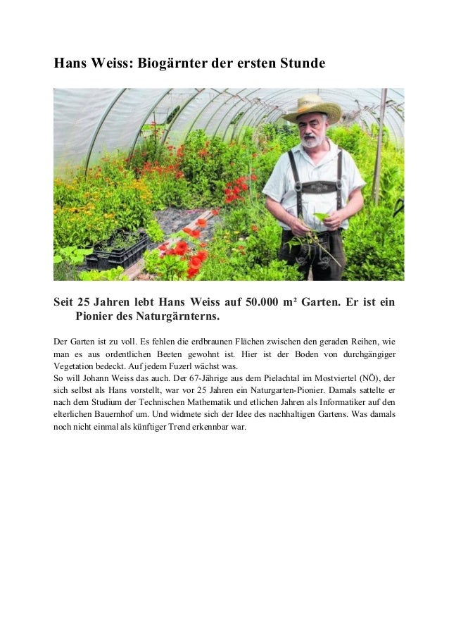 Hans Weiss: Biogärnter der ersten Stunde Seit 25 Jahren lebt Hans Weiss auf 50.000 m² Garten. Er ist ein Pionier des Natur...