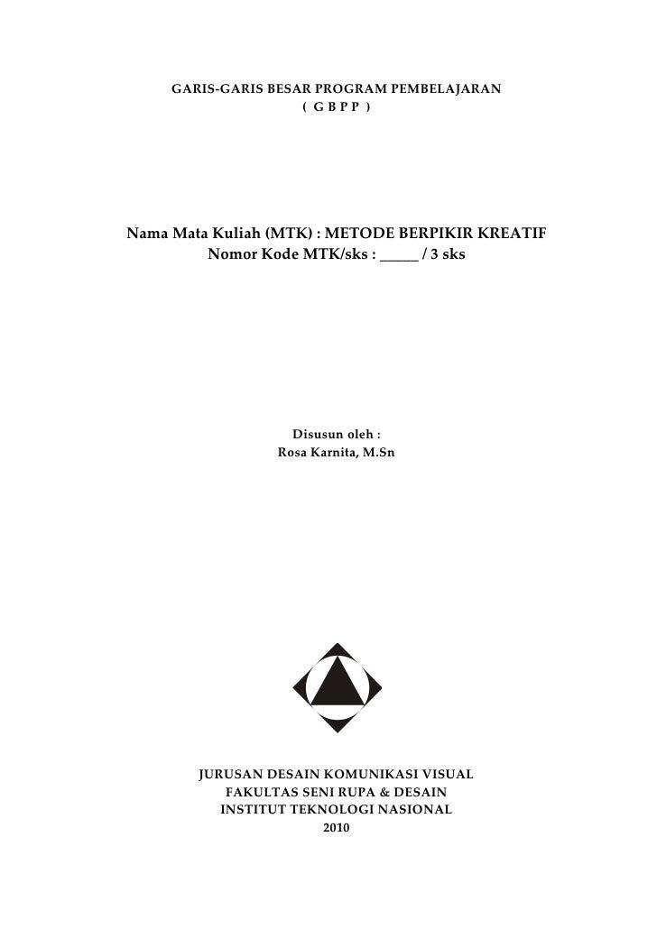GARIS-GARIS BESAR PROGRAM PEMBELAJARAN                      ( GBPP )     Nama Mata Kuliah (MTK) : METODE BERPIKIR KREATIF ...