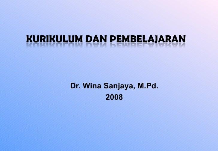 Dr.  Wina Sanjaya, M.Pd. 2008