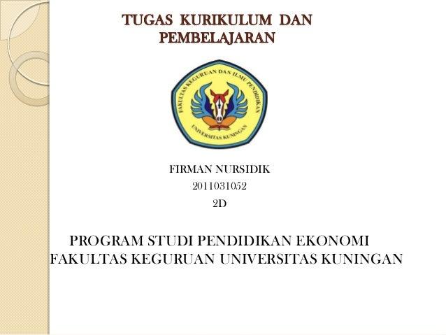 TUGAS KURIKULUM DAN          PEMBELAJARAN            FIRMAN NURSIDIK               2011031052                  2D  PROGRAM...
