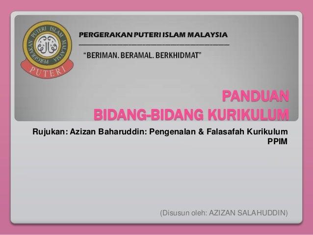 PANDUAN              BIDANG-BIDANG KURIKULUMRujukan: Azizan Baharuddin: Pengenalan & Falasafah Kurikulum                  ...
