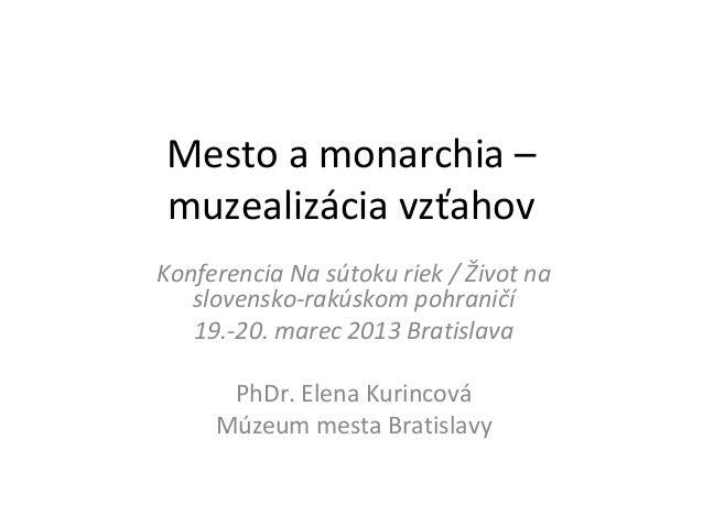 Mesto a monarchia –muzealizácia vzťahovKonferencia Na sútoku riek / Život na   slovensko-rakúskom pohraničí   19.-20. mare...