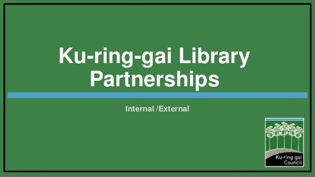 Ku-ring-gai Library Partnerships Internal /External