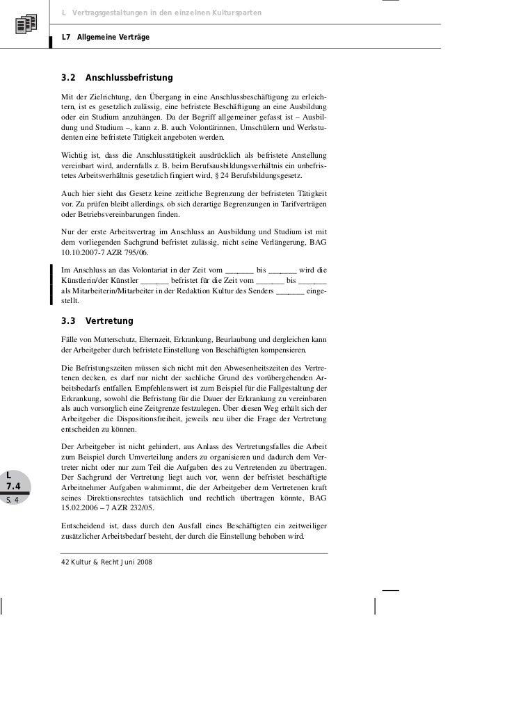 L Vertragsgestaltungen in den einzelnen Kultursparten       L7 Allgemeine Verträge       3.2    Anschlussbefristung       ...