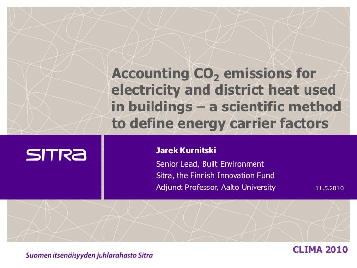 Accounting CO2 emissions forelectricity and district heat usedin buildings – a scientific methodto define energy carrier f...