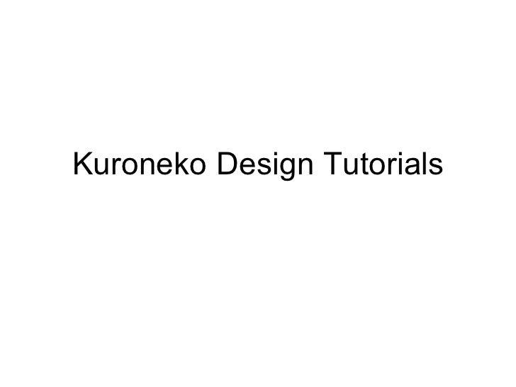 Kuroneko Design Tutorials