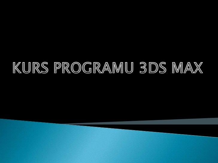 KURS PROGRAMU 3DS MAX<br />