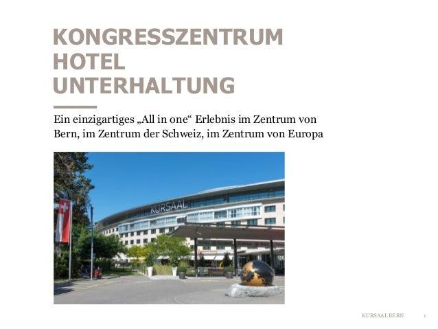 """KURSAAL BERN KONGRESSZENTRUM HOTEL UNTERHALTUNG Ein einzigartiges """"All in one"""" Erlebnis im Zentrum von Bern, im Zentrum de..."""