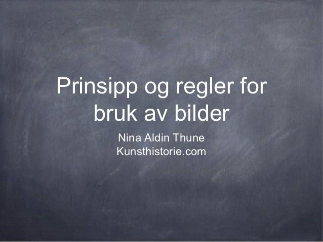 Prinsipp og regler for    bruk av bilder      Nina Aldin Thune      Kunsthistorie.com