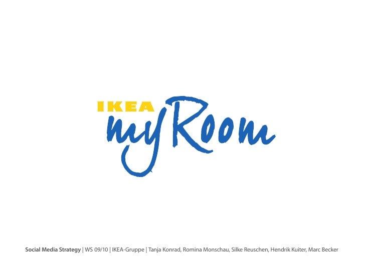 Social Media Strategy | WS 09/10 | IKEA-Gruppe | Tanja Konrad, Romina Monschau, Silke Reuschen, Hendrik Kuiter, Marc Becker
