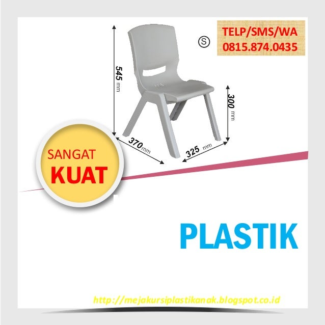 KURSI BELAJAR PLASTIK ANTI PECAH DANTAHAN LAMA http://mejakursiplastikanak.blogspot.co.id TELP/SMS/WA 0815.874.0435 KUAT ...