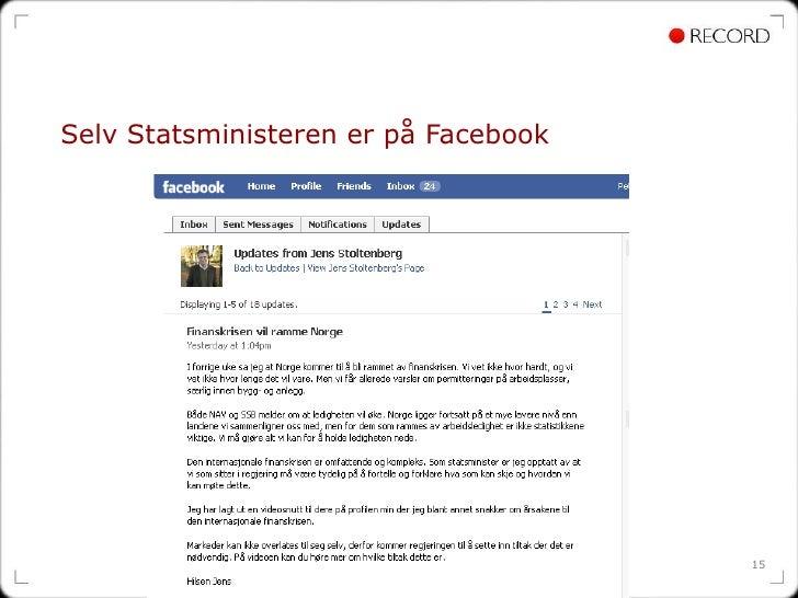 Selv Statsministeren er på Facebook