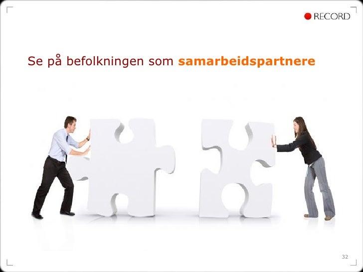Se på befolkningen som  samarbeidspartnere