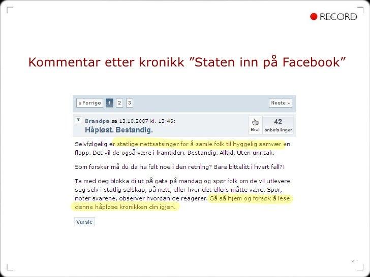 """Kommentar etter kronikk """"Staten inn på Facebook"""""""