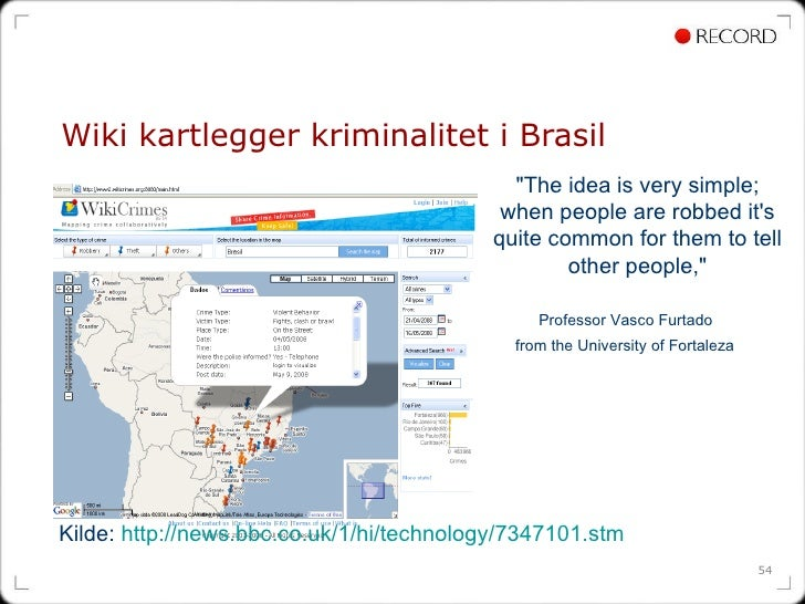 """Wiki kartlegger kriminalitet i Brasil """"The idea is very simple;  when people are robbed it's  quite common for them t..."""