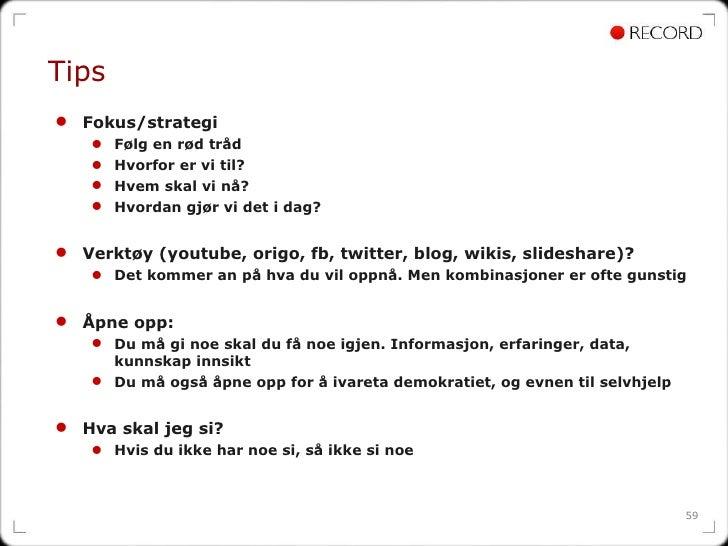 Tips <ul><li>Fokus/strategi  </li></ul><ul><ul><li>Følg en rød tråd </li></ul></ul><ul><ul><li>Hvorfor er vi til? </li></u...