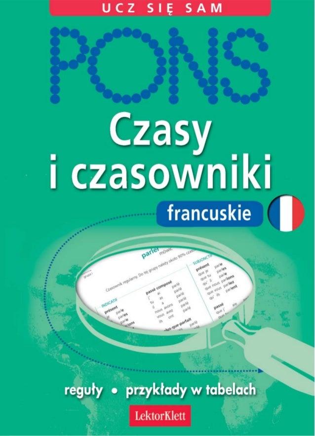 Czasy i czasowniki francuski ebook niniejsza darmowa publikacja zawiera jedynie fragment penej wersji caej publikacji aby przeczyta ten tytu w fandeluxe Image collections