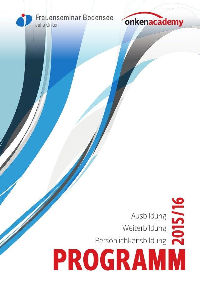 onkenacademy onkenacademy 2015/16 PROGRAMM Ausbildung Weiterbildung Persönlichkeitsbildung