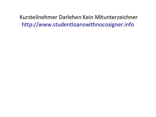 Kursteilnehmer Darlehen Kein Mitunterzeichner http://www.studentloanswithnocosigner.info