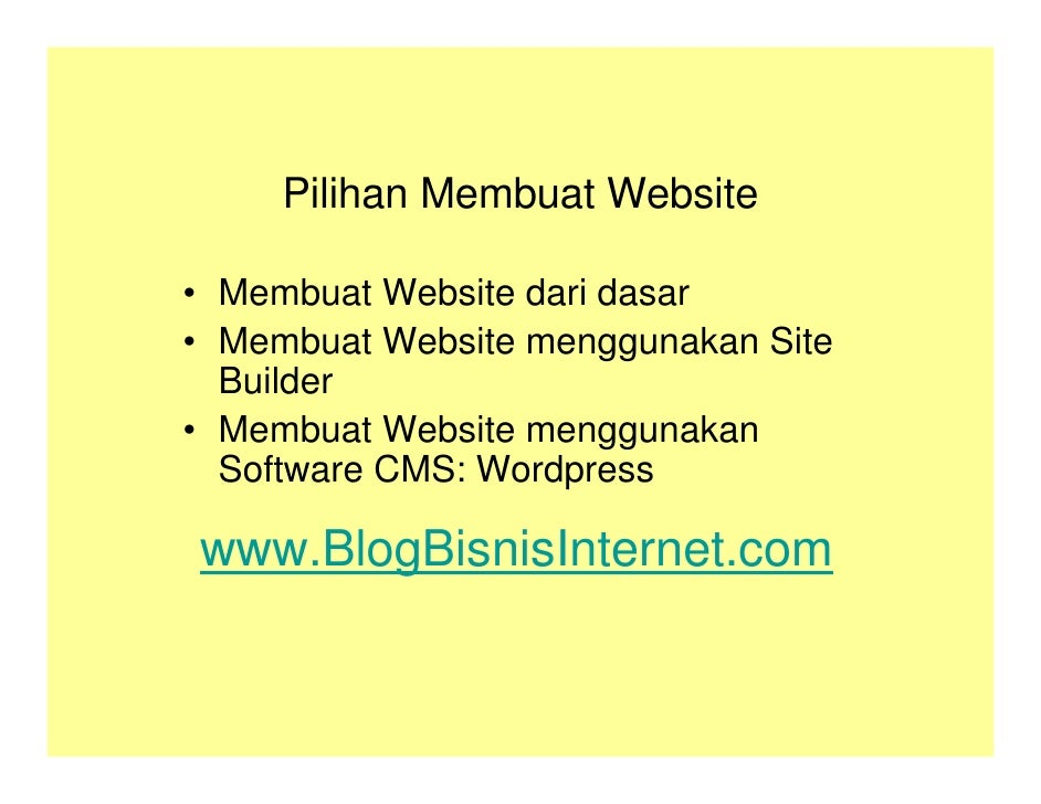Pilihan Membuat Website  • Membuat Website dari dasar • Membuat Website menggunakan Site   Builder • Membuat Website mengg...