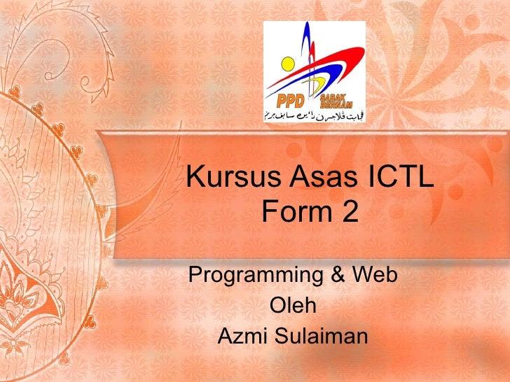 Kursus Asas ICTL Form 2 Programming & Web Oleh Azmi Sulaiman
