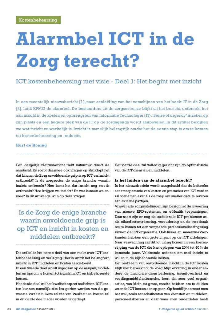 Kostenbeheersing     Alarmbel ICT in de     Zorg terecht?     ICT kostenbeheersing met visie - Deel 1: Het begint met inzi...