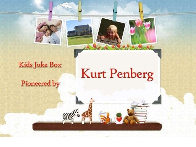 Kurt Penberg is the President of Kid's Jukebox Inc