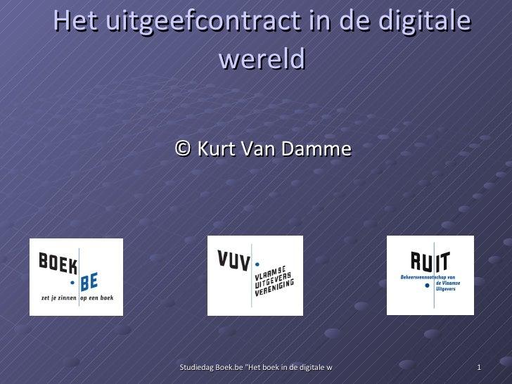 Het uitgeefcontract in de digitale wereld © Kurt Van Damme