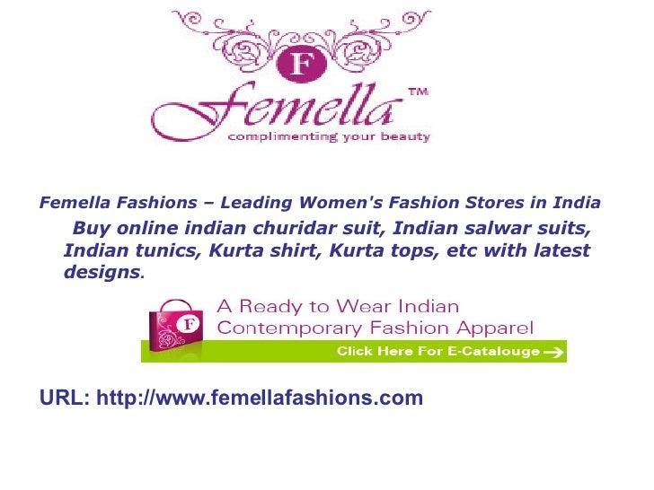 <ul><li>Femella Fashions – Leading Women's Fashion Stores in India </li></ul><ul><li>Buy online indian churidar suit, Indi...