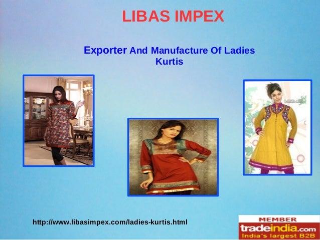 Exporter And Manufacture Of Ladies Kurtis LIBAS IMPEX http://www.libasimpex.com/ladies-kurtis.html