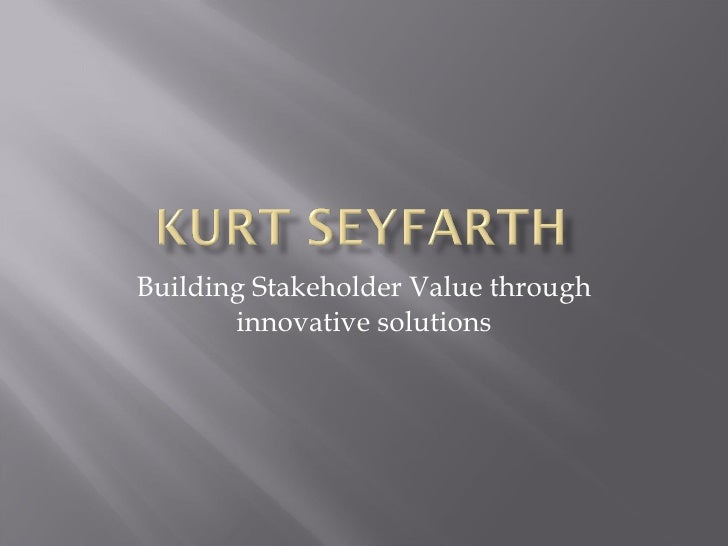 Building Stakeholder Value through innovative solutions