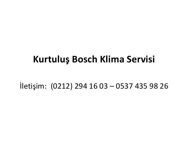 Kurtuluş Bosch Klima Servisi İletişim: (0212) 294 16 03 – 0537 435 98 26
