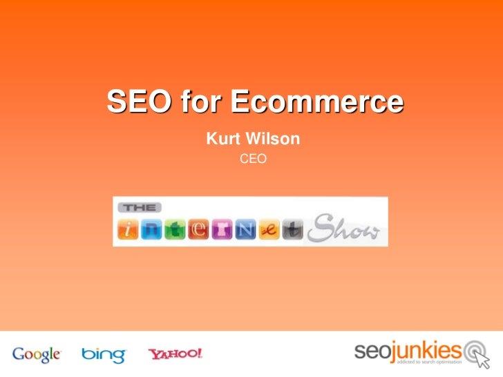 SEO for Ecommerce     Kurt Wilson        CEO