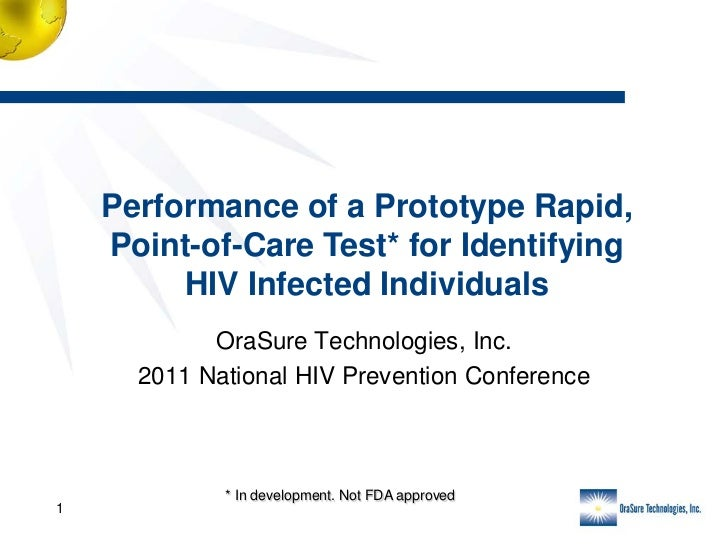 Performance of a Prototype Rapid,    Point-of-Care Test* for Identifying         HIV Infected Individuals            OraSu...