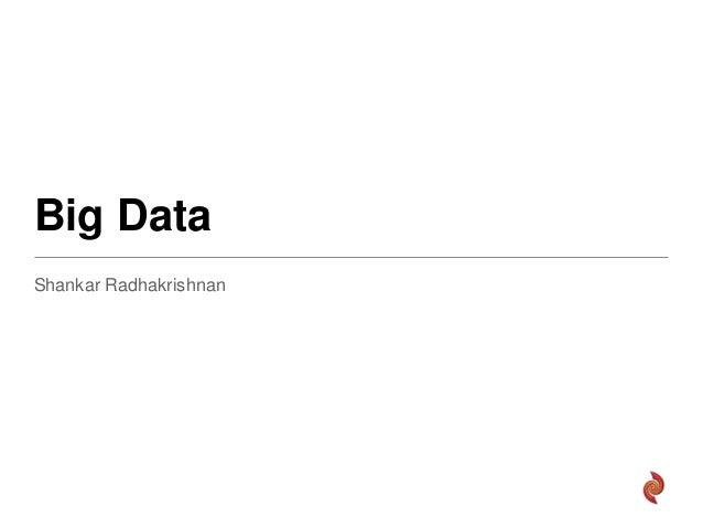 Big DataShankar Radhakrishnan