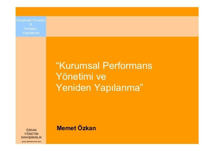 """Kurumsal Yönetim       &    Yeniden   Yapılanma                      """"Kurumsal Performans                      Yönetimi ve..."""