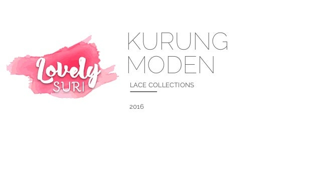 KURUNG MODEN LACE COLLECTIONS 2016